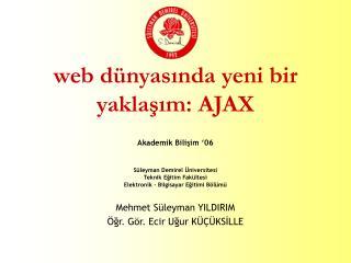 web dünyasında yeni bir yaklaşım: AJAX