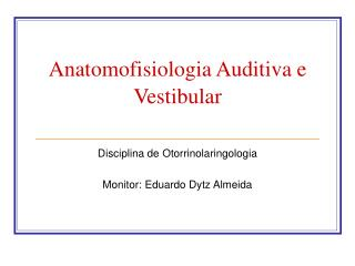 Anatomofisiologia Auditiva e Vestibular