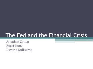 The Fed and the Financial Crisis