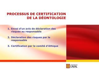 PROCESSUS DE CERTIFICATION DE LA DÉONTOLOGIE
