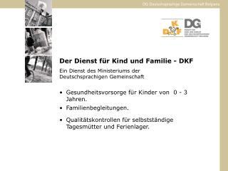 Der Dienst für Kind und Familie - DKF Ein Dienst des Ministeriums der