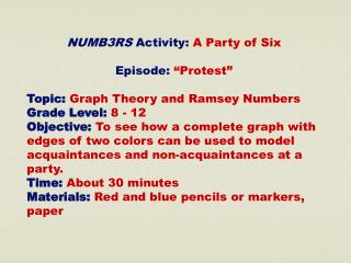 "NUMB3RS  Activity:  A Party of Six Episode:  ""Protest"" Topic: Graph Theory and Ramsey Numbers"