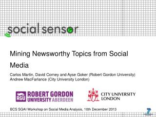 BCS SGAI Workshop on Social Media Analysis, 10th December 2013