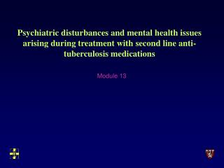 Psychiatric disturbances and mental health issues arising during treatment with second line anti-tuberculosis medication