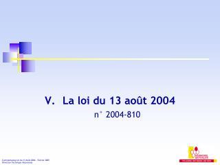 La loi du 13 ao�t 2004 n� 2004-810