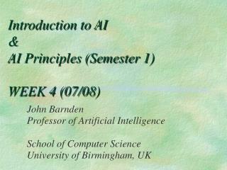 Introduction to AI  & AI Principles (Semester 1) WEEK 4 (07/08)