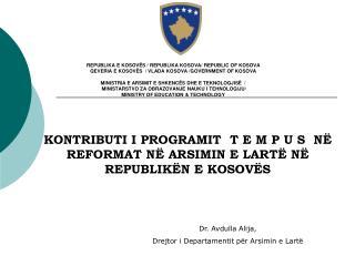 REPUBLIKA E KOSOVËS  / REPUBLIKA KOSOVA/ REPUBLIC OF  KOSOV A