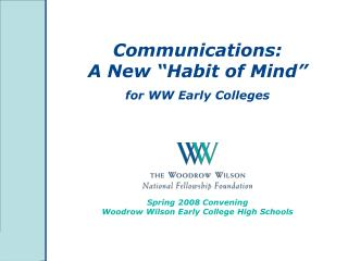 "Communications: A New ""Habit of Mind"" for WW Early Colleges"