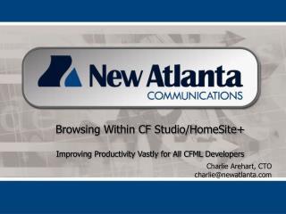Charlie Arehart, CTO charlie@newatlanta