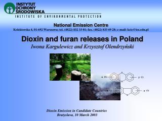 Dioxin  and furan releases  in Poland Iwona Kargulewicz and Krzysztof Olendrzyński