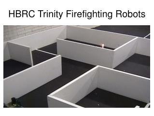 HBRC Trinity Firefighting Robots