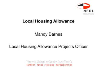 Local Housing Allowance Mandy Barnes Local Housing Allowance Projects Officer