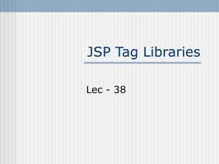 JSP Tag Libraries