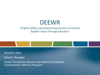 DEEWR  A highly skilled, educated and productive community Brighter future through education