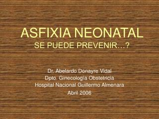 ASFIXIA NEONATAL SE PUEDE PREVENIR…?