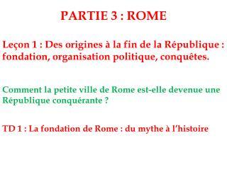 PARTIE 3 : ROME