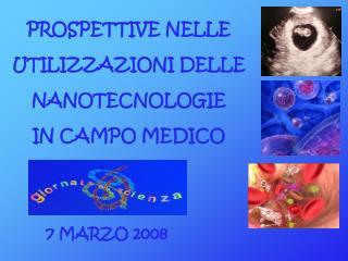 PROSPETTIVE NELLE UTILIZZAZIONI DELLE NANOTECNOLOGIE IN CAMPO MEDICO