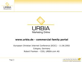 urbia.de - commercial family portal European Christian Internet Conference (ECIC) – 11.06.2002