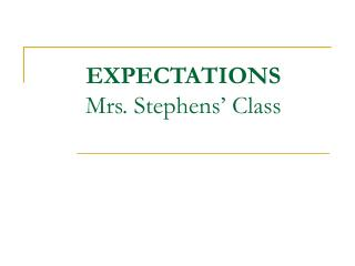 EXPECTATIONS Mrs. Stephens' Class