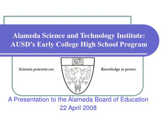 Alameda Science and Technology Institute:  AUSD's Early College High School Program