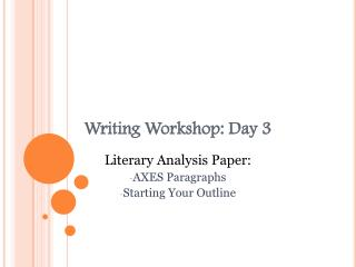 Writing Workshop: Day 3