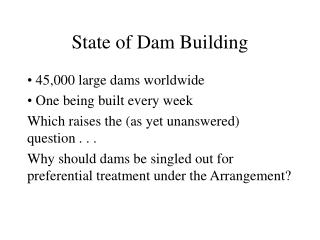 State of Dam Building