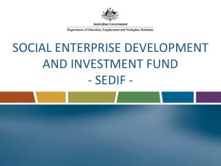 SOCIAL ENTERPRISE DEVELOPMENT AND INVESTMENT FUND - SEDIF -