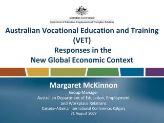 Australian Vocational Education and Training (VET)   Responses in the  New Global Economic Context