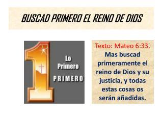 BUSCAD PRIMERO EL REINO DE DIOS