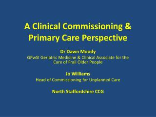 A Clinical Commissioning & Primary Care Perspective