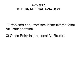 AVS 3220 INTERNATIONAL AVIATION Problems and Promises in the ...
