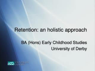 Retention: an holistic approach