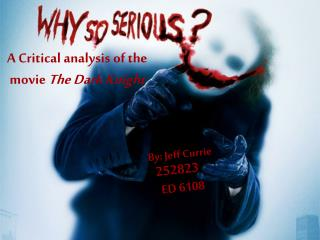 A Critical analysis of the movie  The Dark Knight