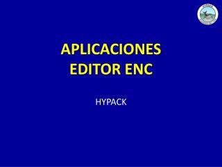 APLICACIONES  EDITOR  ENC