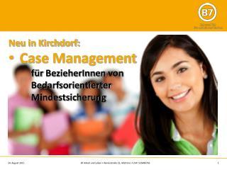 Neu in Kirchdorf: Case Management  für  BezieherInnen  von  Bedarfsorientierter