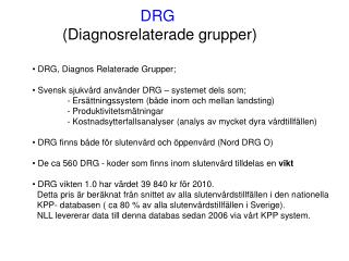 DRG  (Diagnosrelaterade grupper)