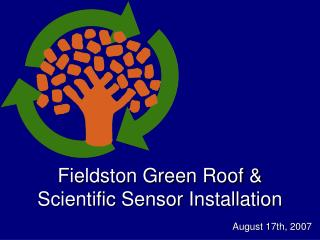 Fieldston Green Roof &  Scientific Sensor Installation