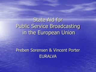 State Aid for  Public Service Broadcasting  in the European Union