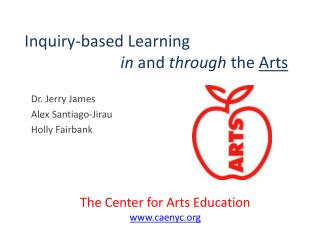 Inquiry-based Learning  			in  and  through  the  Arts
