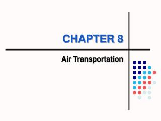 CHAPTER 8 Air Transportation 8-2