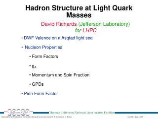 Hadron Structure at Light Quark Masses