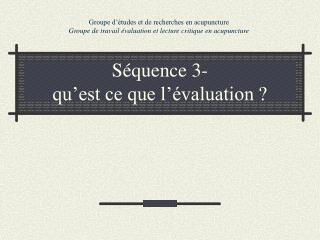 Séquence 3-  qu'est ce que l'évaluation ?
