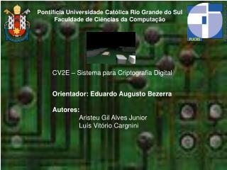 CV2E – Sistema para Criptografia Digital