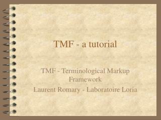 TMF - a tutorial