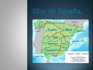 R�os de Espa�a.