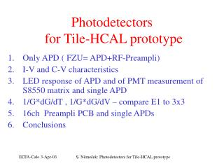 Photodetectors  for  Tile-HCAL prototyp e