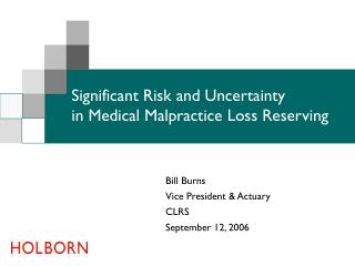Significant Risk and Uncertainty in Medical Malpractice Loss Reserving