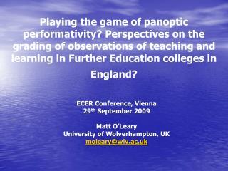 ECER Conference, Vienna 29 th  September 2009 Matt O'Leary University of Wolverhampton, UK