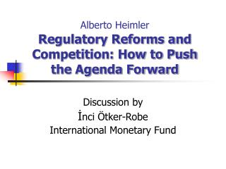Alberto Heimler Regulatory Reforms and Competition: How to Push the Agenda Forward