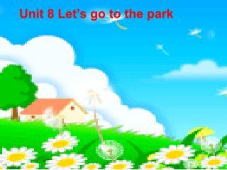 Unit 8 Let's go to the park